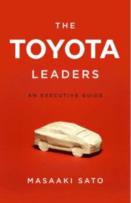 Toyota Leaders: an Executive Guide   2008 9781934287231 Front Cover