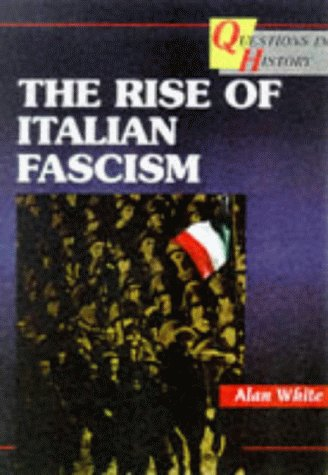 The Rise of Italian Fascism (Questions in History) N/A edition cover