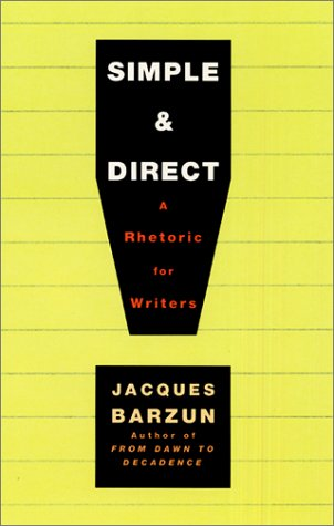 Simple and Direct A Rhetoric for Writers 4th 2001 9780060937232 Front Cover