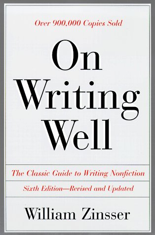 On Writing Well 6th Ed Pb An Informal Guide to Writing Nonfiction 6th 1998 (Revised) edition cover