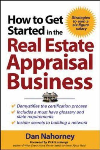 How to Get Started in the Real Estate Appraisal Business   2006 9780071463232 Front Cover