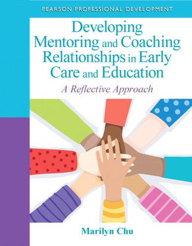 Developing Mentoring and Coaching Relationships in Early Care and Education A Reflective Approach  2014 edition cover