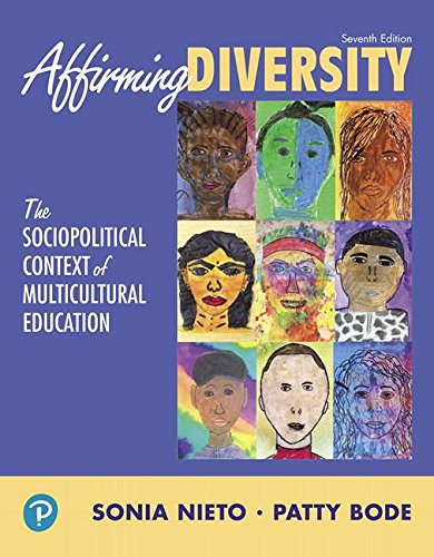 Affirming Diversity: The Sociopolitical Context of Multicultural Education  2018 9780134047232 Front Cover