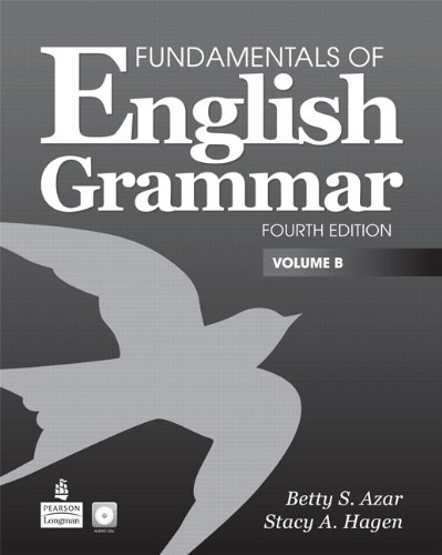 Fundamentals of English Grammar, Volume B  4th 2011 9780137075232 Front Cover