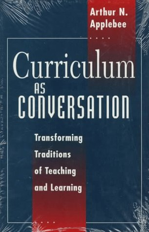 Curriculum as Conversation Transforming Traditions of Teaching and Learning  1996 9780226021232 Front Cover
