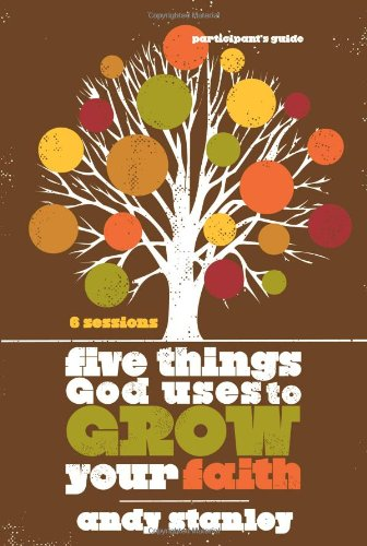 Five Things God Uses to Grow Your Faith  N/A 9780310324232 Front Cover