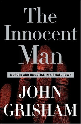 Innocent Man Murder and Injustice in a Small Town  2006 edition cover
