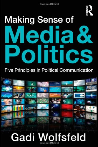 Making Sense of Media and Politics Five Principles in Political Communication  2011 edition cover