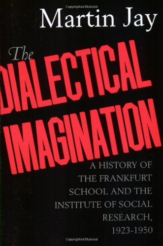 Dialectical Imagination A History of the Frankfurt School and the Institute of Social Research 1923-1950  1996 edition cover