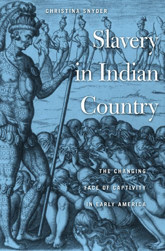 Slavery in Indian Country The Changing Face of Captivity in Early America  2010 edition cover