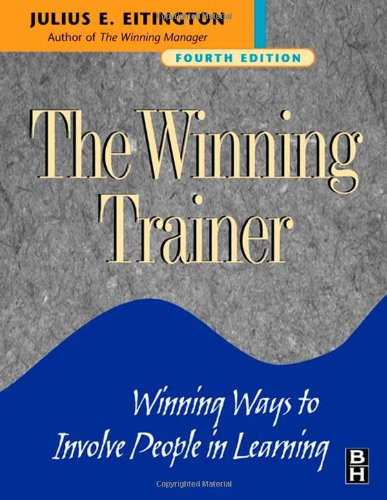 Winning Trainer Winning Ways to Involve People in Learning 4th 2001 (Revised) edition cover