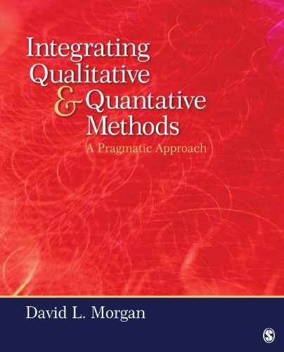 Integrating Qualitative and Quantitative Methods A Pragmatic Approach  2014 9780761915232 Front Cover