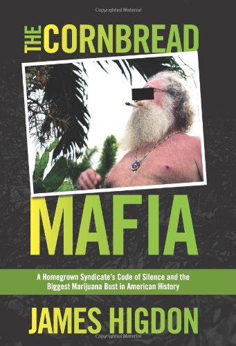 Cornbread Mafia A Homegrown Syndicate's Code of Silence and the Biggest Marijuana Bust in American History  2012 edition cover