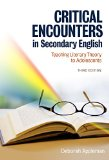 Critical Encounters in Secondary English Teaching Literary Theory to Adolescents 3rd 2015 edition cover