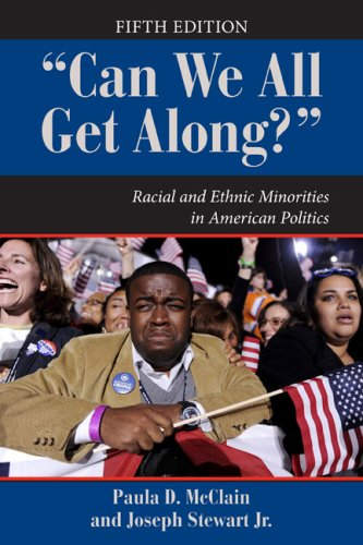 Can We All Get Along? Racial and Ethnic Minorities in American Politics 5th 2010 edition cover