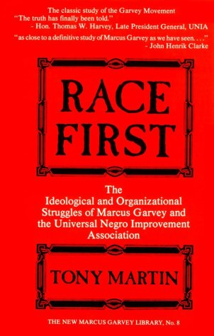 Race First The Ideological and Organizational Struggles of Marcus Garvey and the Universal Negro Improvement Association 2nd 1986 (Reprint) 9780912469232 Front Cover