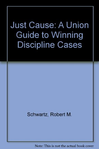 Just Cause A Union Guide to Winning Discipline Cases N/A edition cover