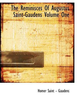 Reminisces of Augustus Saint-Gaudens N/A 9781115393232 Front Cover