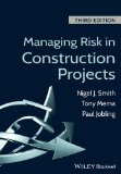 Managing Risk in Construction Projects  3rd 2014 9781118347232 Front Cover