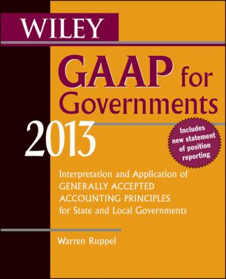 Wiley GAAP for Governments 2013 Interpretation and Application of Generally Accepted Accounting Principles for State and Local Governments 8th 2013 edition cover
