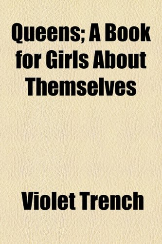 Queens; a Book for Girls about Themselves  2010 edition cover
