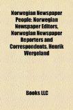 Norwegian Newspaper People Norwegian Newspaper Editors, Norwegian Newspaper Reporters and Correspondents, Henrik Wergeland N/A edition cover