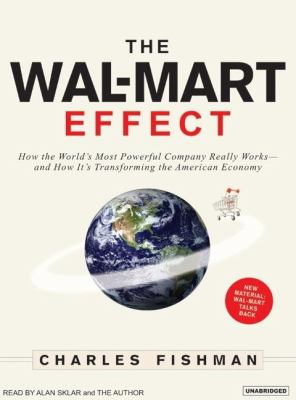 The Wal-Mart Effect: How the World's Most Powerful Company Really Works--and How It's Transforming the American Economy  2006 edition cover
