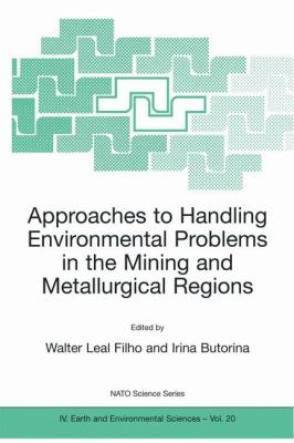 Approaches to Handling Environmental Problems in the Mining and Metallurgical Regions   2003 9781402013232 Front Cover