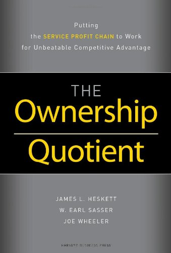 Ownership Quotient Putting the Service Profit Chain to Work for Unbeatable Competitive Advantage  2008 edition cover