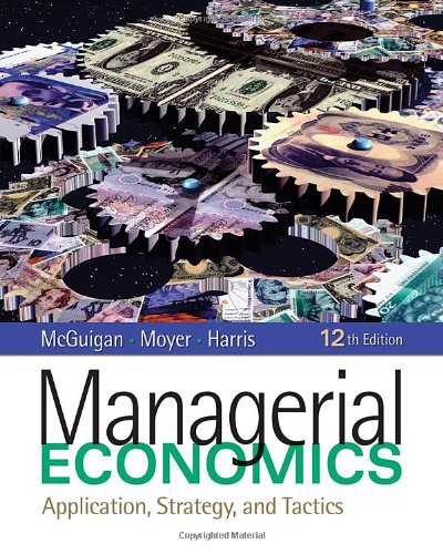 Managerial Economics Applications, Strategy and Tactics 12th 2011 edition cover