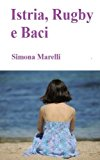 Istria, Rugby e Baci  N/A 9781492337232 Front Cover