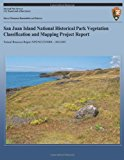 San Juan Island National Hisotrical Park Vegetation Classification and Mapping Project Report  N/A 9781492944232 Front Cover