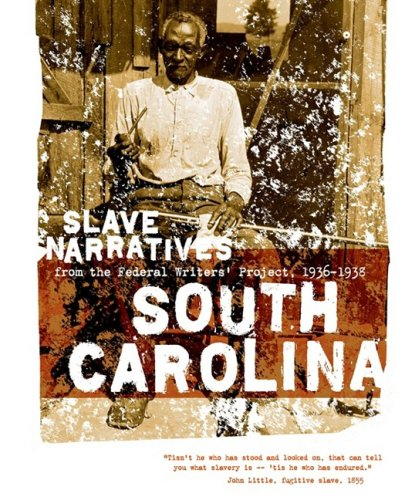 South Carolina Slave Narratives from the Federal Writers' Project, 1936-1938 N/A edition cover