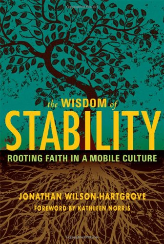 Wisdom of Stability Rooting Faith in a Mobile Culture  2010 edition cover