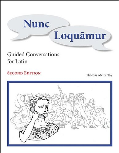 Nunc Loquamur Guided Conversations for Latin 2nd (Revised) edition cover