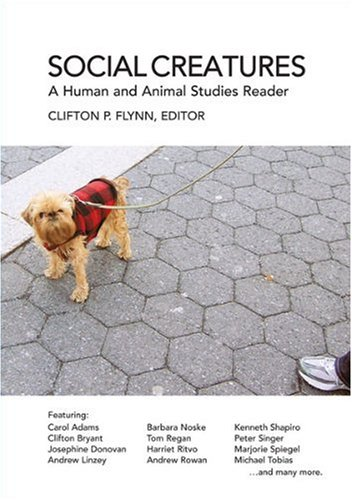 Social Creatures A Human and Animal Studies Reader  2008 edition cover