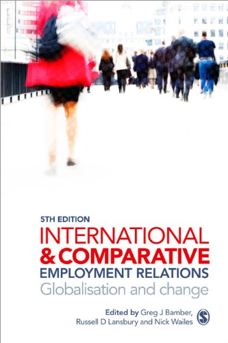 International and Comparative Employment Relations Globalisation and Change 5th 2011 9781849207232 Front Cover