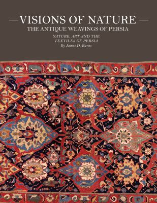 Visions of Nature The Antique Weavings of Persia  2010 edition cover