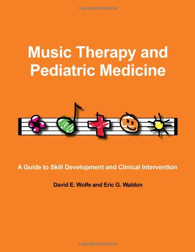 Music Therapy and Pediatric Medicine : A Guide to Skill Development and Clinical Intervention N/A edition cover