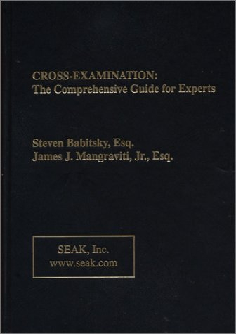 Cross Examination: The Comprehensive Guide for Experts  2003 edition cover