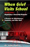 When Grief Visits School Organizing a Successful Response 2nd 2003 (Revised) edition cover