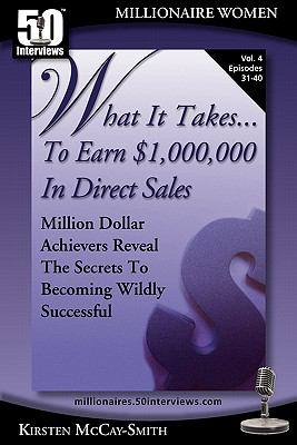 What It Takes to Earn $1,000,000 in Direct Sales Million Dollar Achievers Reveal the Secrets to Becoming Wildly Successful (Vol. 4) N/A 9781935689232 Front Cover