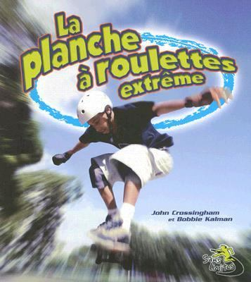 Planche � Roulettes Extr�me   2007 (Revised) 9782895791232 Front Cover