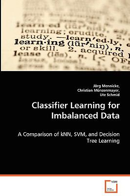 Classifier Learning for Imbalanced Data:   2008 9783836492232 Front Cover