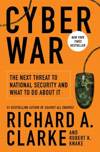 Cyber War The Next Threat to National Security and What to Do about It  2010 edition cover