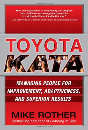 Toyota Kata Managing People for Improvement, Adaptiveness, and Superior Results  2010 edition cover