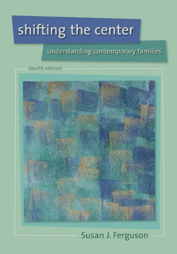 Shifting the Center Understanding Contemporary Families 4th 2011 edition cover