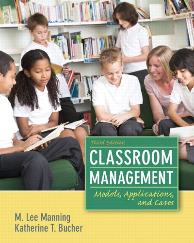 Classroom Management Models, Applications and Cases 3rd 2013 (Revised) edition cover