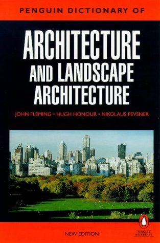 Penguin Dictionary of Architecture and Landscape Architecture  5th 1999 9780140513233 Front Cover