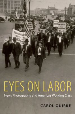 Eyes on Labor News Photography and America's Working Class  2012 edition cover